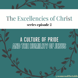 The Excellencies of Christ - humility vs pride, series episode 2