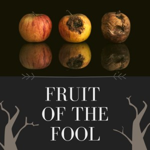 Fruit of the Fool