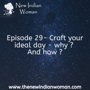 Craft your ideal day - why ? And how ?-   Episode 29