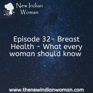 Breast Health - What every woman should know -   Episode 32