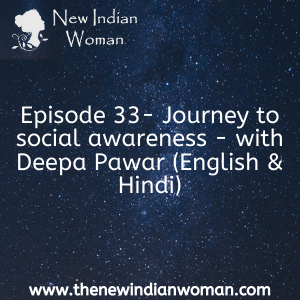 Journey to social awareness - with Deepa Pawar(Eng & Hindi) -   Episode 33