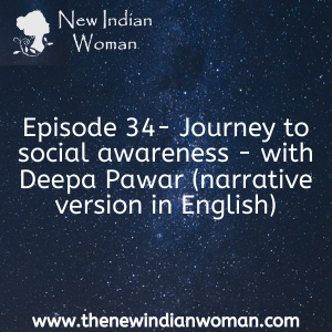 Journey to social awareness - with Deepa Pawar (English)-   Episode 34