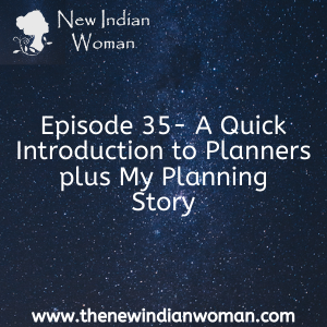 A Quick Introduction to Planners plus My Planning Story -   Episode 35