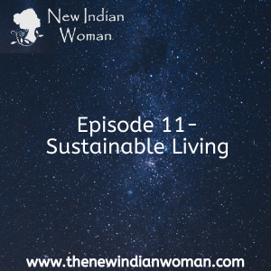 Sustainable  Living  - Episode 11