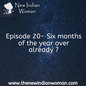 Six months of the year over already ? -  Episode 20