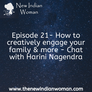 How to creatively engage your family and more - Chat with Harini Nagendra -  Episode 21