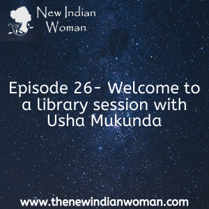 Welcome to a library session with Usha Mukunda  -   Episode 26