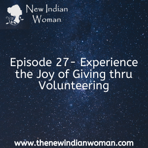 Experience the Joy of Giving thru Volunteering -   Episode 27