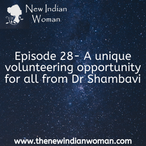 A unique volunteering opportunity for all from Dr Shambavi -   Episode 28