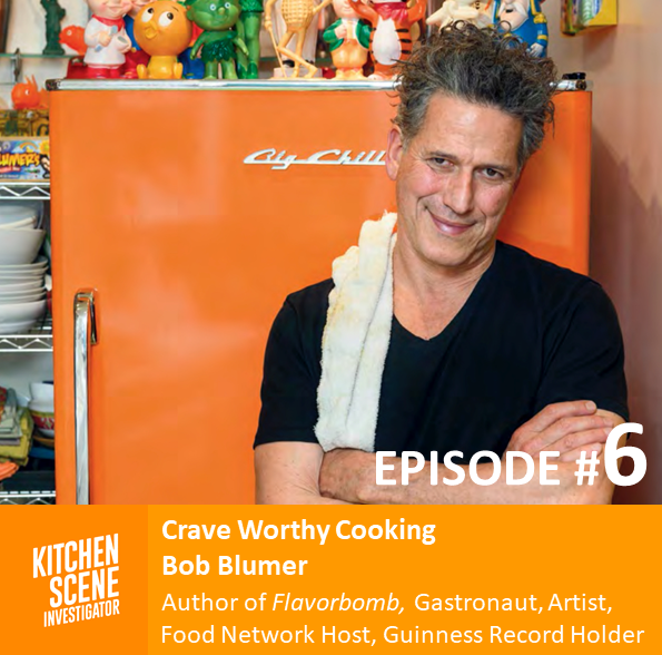EP # 6 - Crave Worthy Cooking with Bob Blumer, Author of Flavorbomb Cookbook
