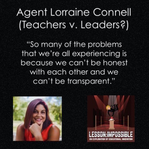 Agent Lorraine Connell (Teachers v. Leaders?)