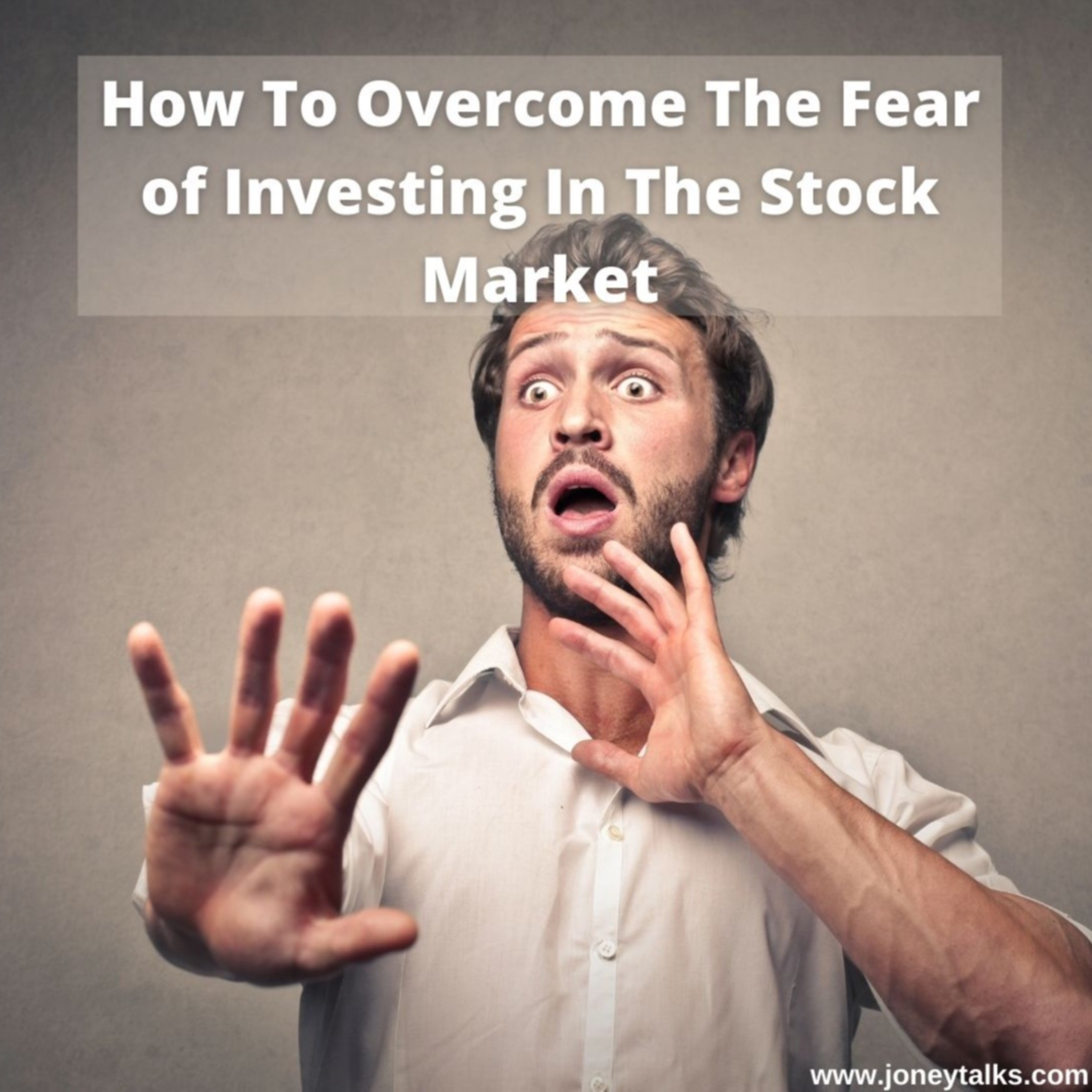 How To Overcome The Fear of Investing In The Stock Market with Jesse