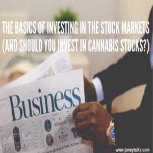 The basics of investing in the stock markets (and should you invest in cannabis stocks?) with Sandy