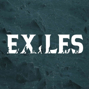 March 21, 2021 Exiles: Love Your Church Family (Part 4)