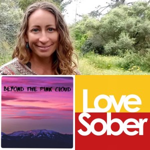 Love Sober Podcast Episode Eighty Seven - Dr. Alice Kerby  10 07 20