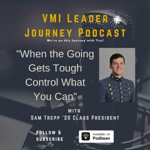 When the Going Gets Tough, Control What You Can with Sam Trepp '20