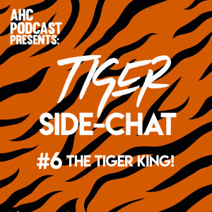 Fire Side-chat: (#6) Tiger King
