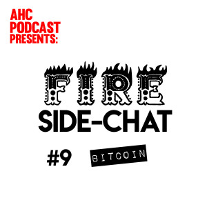 Fire Side-chat: (#9) Bitcoin