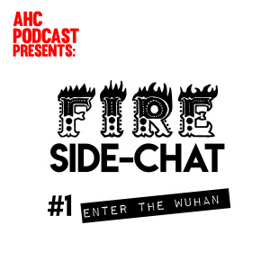 Fire Side-chat: (#1) Enter the Wuhan (Virus)