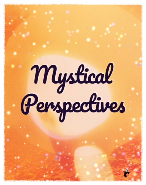 Mystical Perspective Easter affirmations and meditatiion