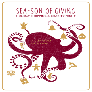 Maui Ocean Center Sea-son of Giving