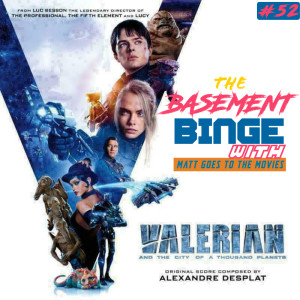 Valerian and the City of a Thousand Planets (w/ Matt Goes to the Movies)