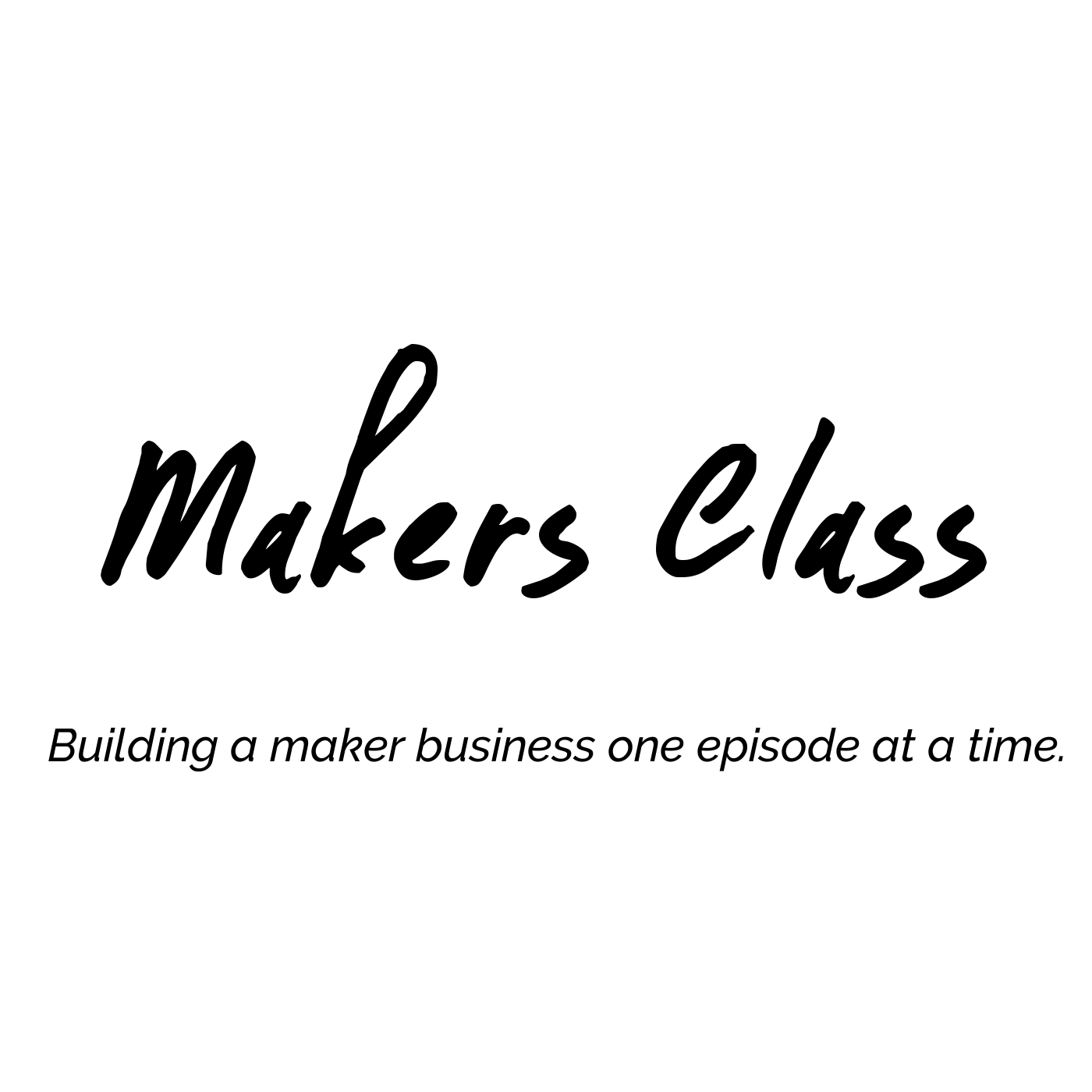 EP00 Welcome to Makers Class