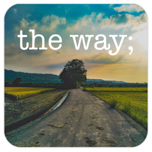 The Way pt18: The Way of the Open Door
