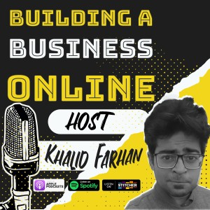 SEO Agency, Affiliate Portfolio & Journey of an Internet Marketer With Craig Campbell: Building a Business Online with Khalid Farhan - Session 06