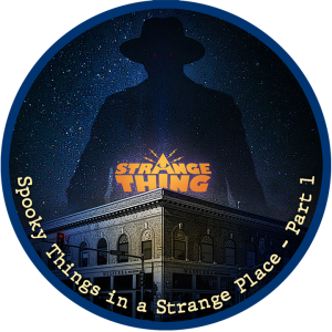 Spooky Things in A Strange Place - (Part 1)