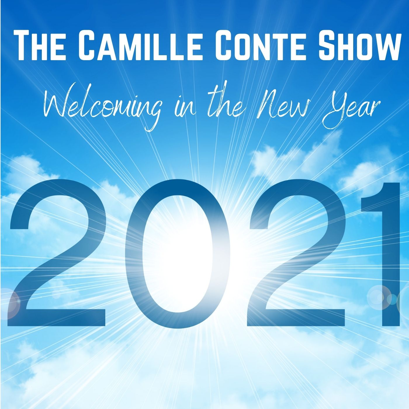 The Camille Conte Show #636 - 2021 Happy New Year Show