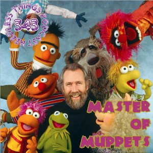 Needless Things Podcast 343: Master of Muppets