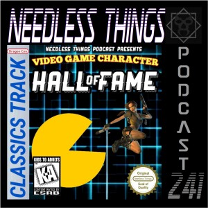 Needless Things Podcast 241 – Video Game Character Hall of Fame Live from Dragon Con