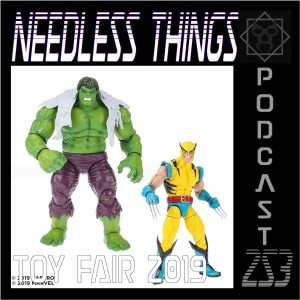 Needless Things Podcast 253 – Toy Fair 2019