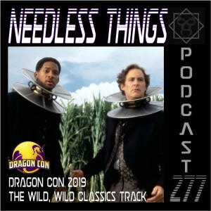 Needless Things Podcast 277 – Dragon Con 2019: The Wild, Wild Classics Track