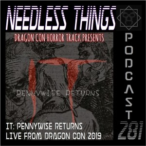 Needless Things Podcast 281 – IT: Pennywise Returns Live from Dragon Con 2019