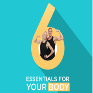 Six Essentials for Your Body, Friday, June 4th