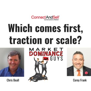 Which comes first, traction or scale?