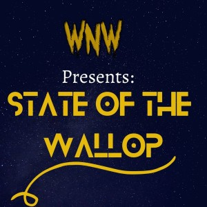 WNW Presents: State of the Wallop