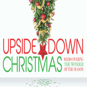 An Upside Down Christmas - Week 3 - Happiness or Joy