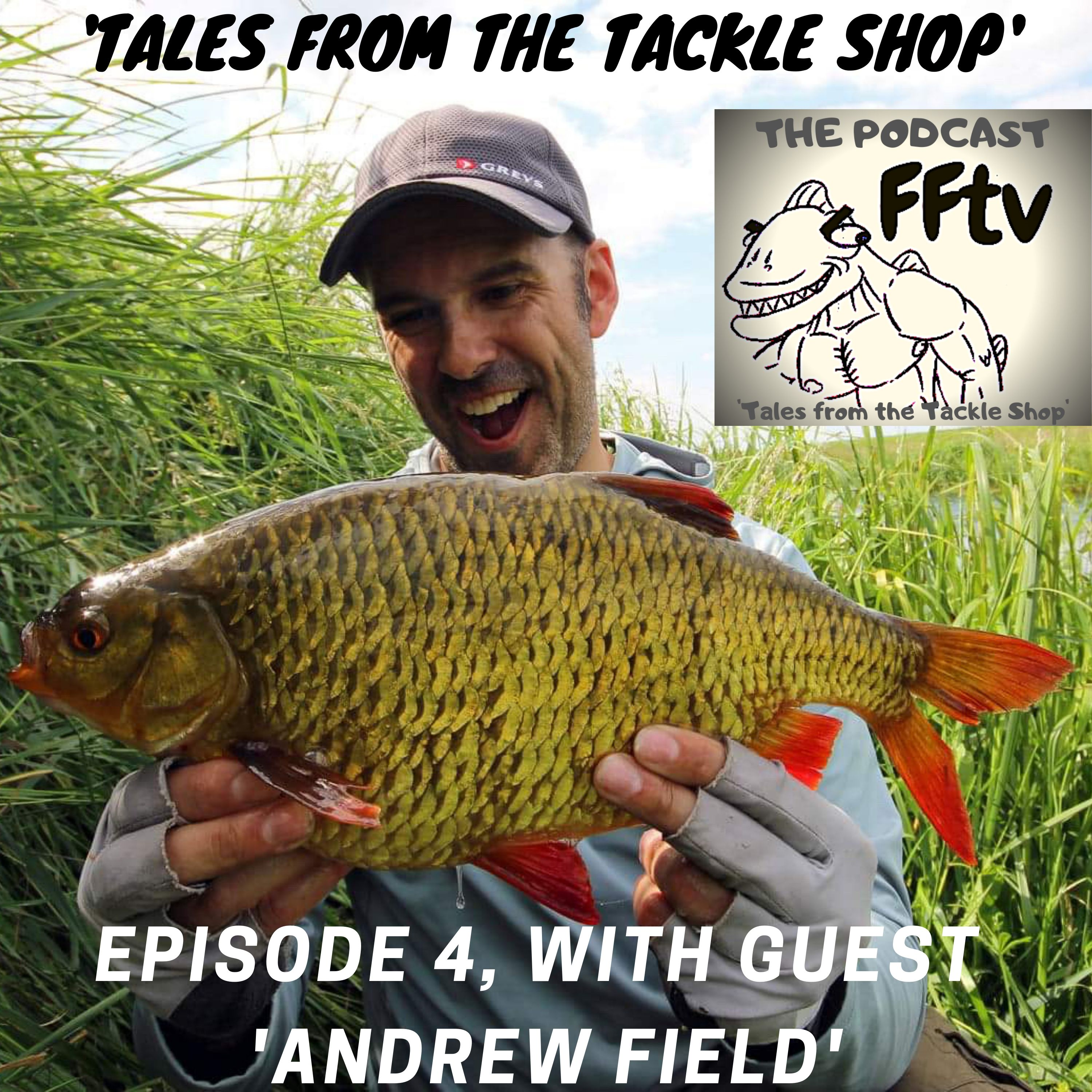 Episode 4 with guest Andrew Field
