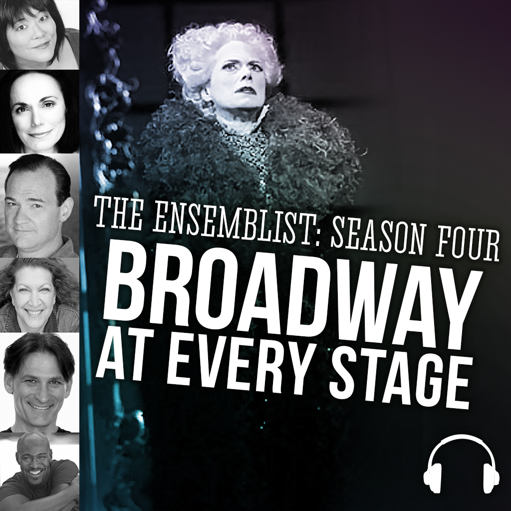#117: Broadway At Every Stage, pt. 2