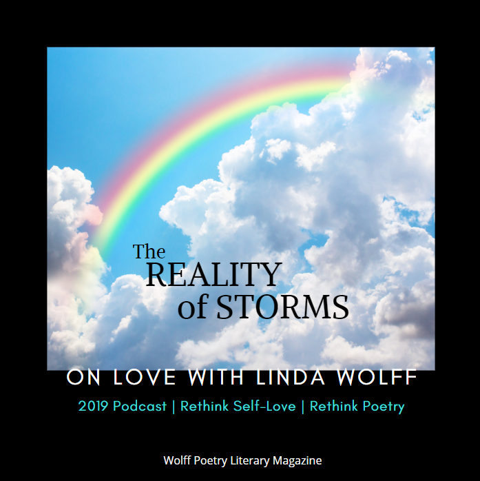 On Love with Linda Wolff: Part 2 - How to Accept Yourself, the Life You Live, and Your Reality. The Reality of Storms