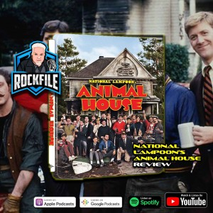 NATIONAL LAMPOON'S ANIMAL HOUSE (1978) Review ROCKFILE Podcast 325