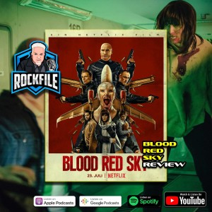BLOOD RED SKY (2021) Review ROCKFILE Podcast 338
