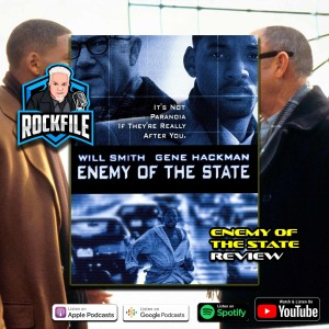 ENEMY OF THE STATE (1998) Review ROCKFILE Podcast 324