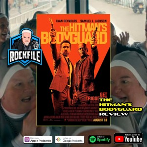 THE HITMAN'S BODYGUARD (2017) Review ROCKFILE Podcast 336