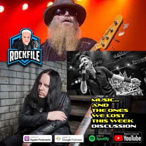 MUSIC AND THE ONES WE LOST THIS WEEK (2021) Discussion ROCKFILE Podcast 326