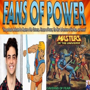 Fans of Power Episode 180 - Recent He-Man Movie Developments, Caverns of Fear Discussion & More!