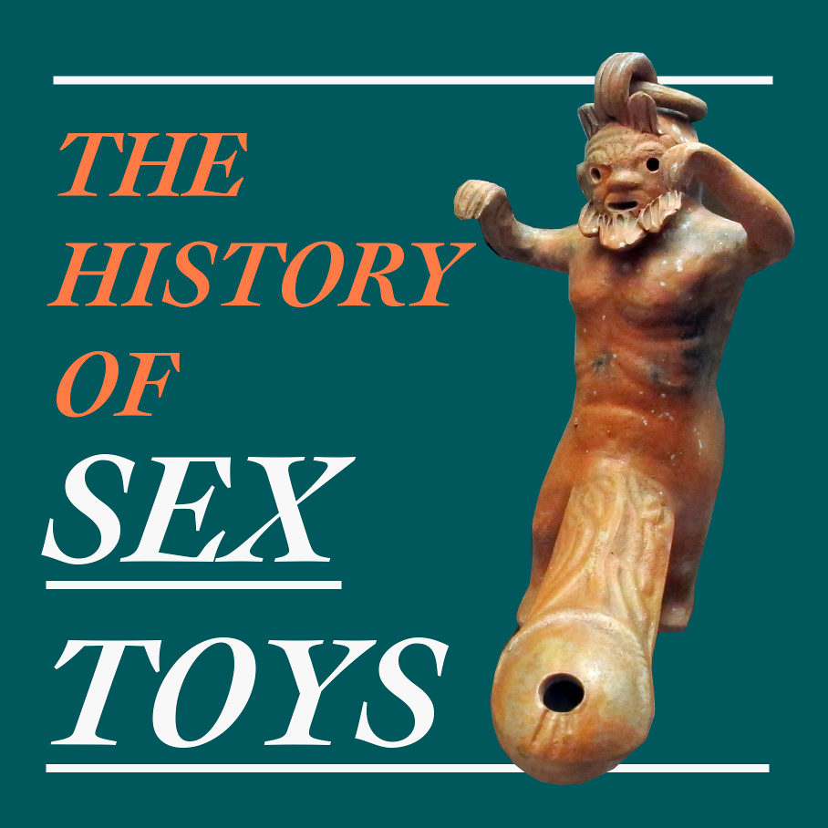 The History of Sex Toys, Feat. Dr. Gillian Kenny - Interview, World History